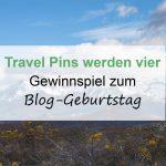 Travel Pins werden 4 - Blog-Geburtstag Gewinnspiel Teil 3