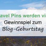 Travel Pins Blog-Geburtstag Teil 3