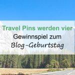 Travel Pins werden 4 - Blog-Geburtstag Gewinnspiel Teil 2