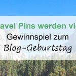 Travel Pins werden vier Blog-Geburtstag Gewinnspiel Runde 2